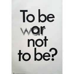 "1975 Anti-war Protest Poster ""To be (war) or not to be"" - Original Vintage Poster"